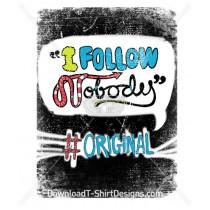I Follow Nobody Twitter # Original