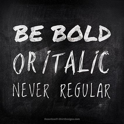 BE BOLD QUOTE-Downloadt-shirtdesigns