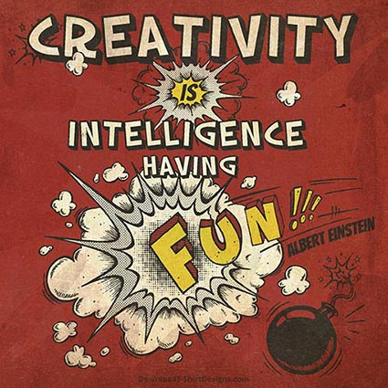 CREATIVITY IS INTELLIGENCE QUOTE-Downloadt-shirtdesigns