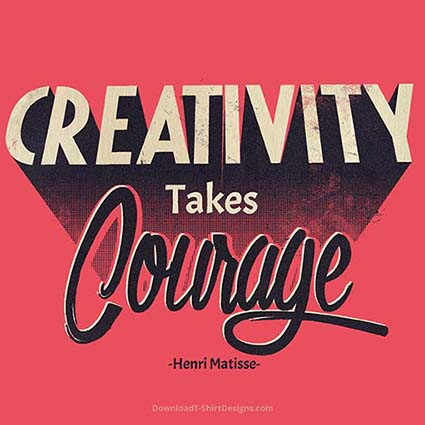 CREATIVITY TAKES COURAGE QUOTE-Downloadt-shirtdesigns