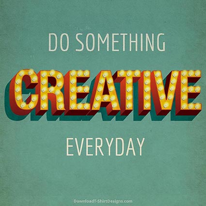 DO SOMETHING CREATIVE QUOTE-Downloadt-shirtdesigns
