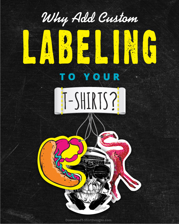 Why add custom labeling to your t shirts download t for Custom t shirts add photo