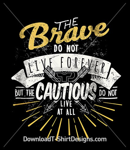 The Brave Typography Quote Slogan