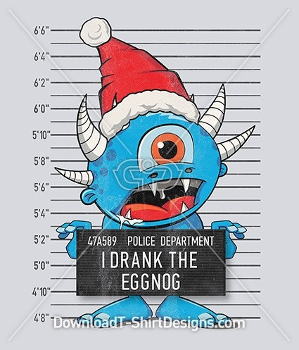 I Drank the Eggnog Christmas Monster Mugshot