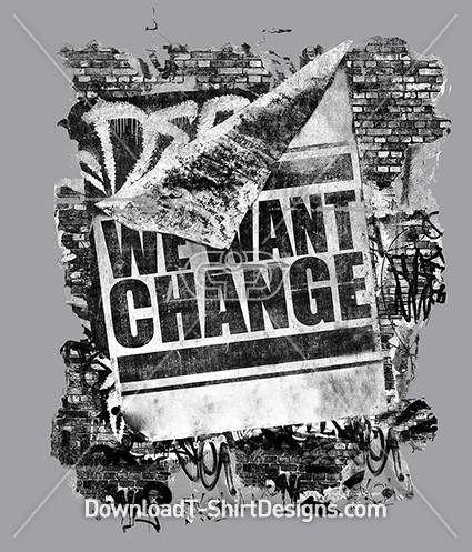 We Want Change Slogan Graffiti Wall Poster