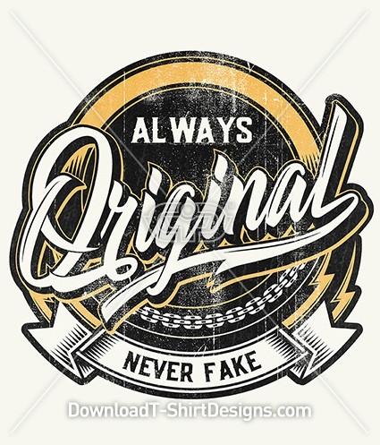 Always Original Never Fake Slogan Quote