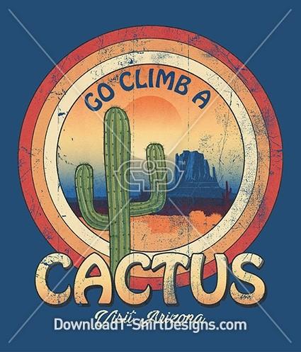 Retro Go Climb A Cactus Quote Slogan