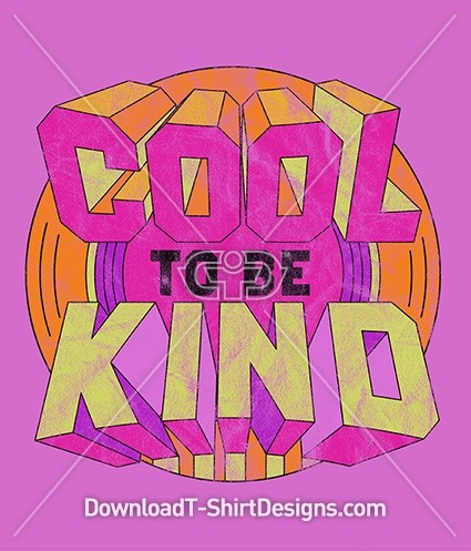 Cool To Be Kind Slogan Quote Retro Typography