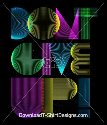 Don't Give Up Slogan Quote Futuristic Typography