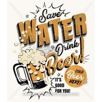 Retro Save Water Drink Beer Slogan