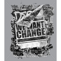 We Want Change Slogan Graffiti Wall Poster