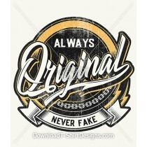 Always Original Never Fake Slogan Quote