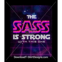 The Sass is Strong Retro Cosmic Space Slogan Quote