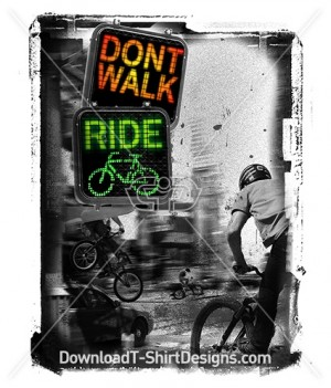 Don't Walk Ride BMX Bile City Slogan Quote