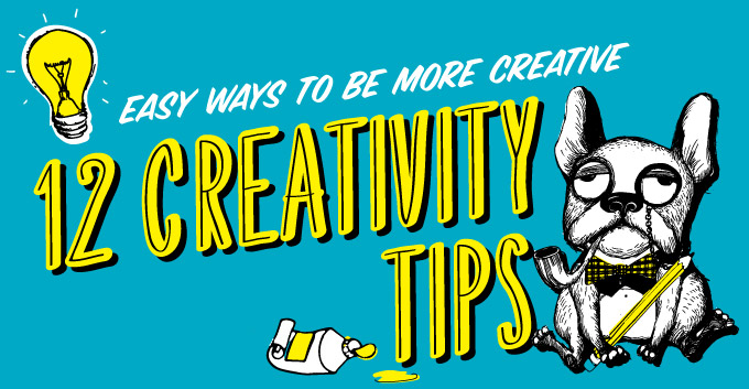 12 Easy Ways To Be More Creative