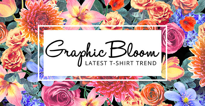 T-Shirt Design Trend - Graphic Bloom